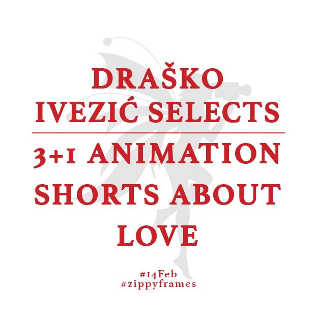Draško Ivezić Selects: 3+1 Animation and Love Shorts